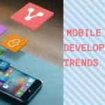Mobile app development trends 2018